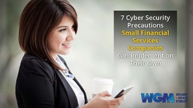 7 Cyber Security Precautions Small Financial Services Companies Can Implement on Their Own eBook
