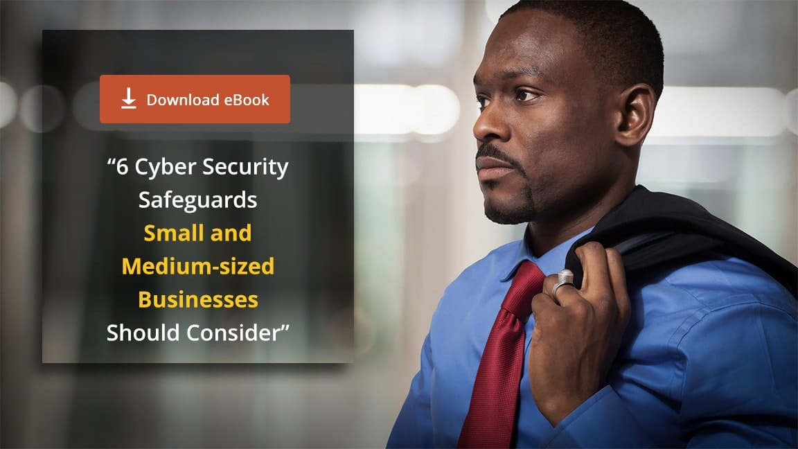 [eBook] 6 Cyber Security Safeguards for Small and Medium-sized Businesses
